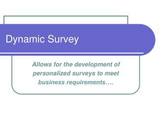 Dynamic Survey