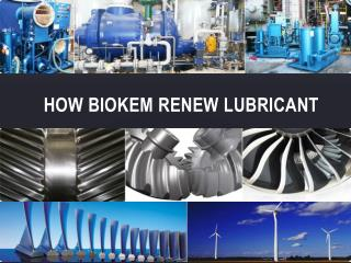 How Biokem renew lubricant