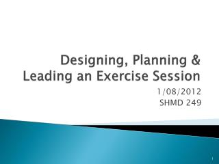 Designing, Planning & Leading an Exercise Session
