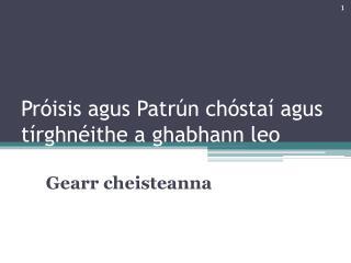 Próisis agus Patrún chóstaí agus tírghnéithe a ghabhann leo