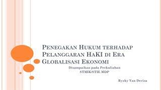 Penegakan Hukum terhadap Pelanggaran  HaKI di Era  Globalisasi Ekonomi