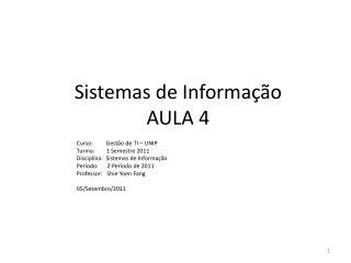 Sistemas  de  Informação AULA 4