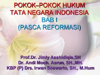 POKOK–POKOK HUKUM TATA NEGARA INDONESIA BAB I (PASCA REFORMASI)