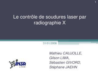 Le contrôle de soudures laser par radiographie X