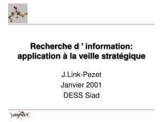 Recherche d' information: application à la veille stratégique