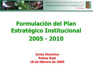 Formulación del Plan Estratégico Institucional  2005 - 2010