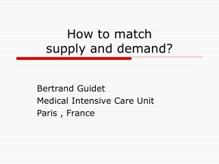 How  to match  supply and demand?