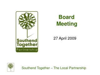 Board Meeting 27 April 2009