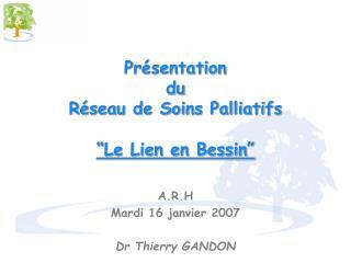 """Présentation  du  Réseau de Soins Palliatifs """"Le Lien en Bessin"""""""