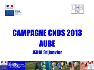 CAMPAGNE CNDS 2013 AUBE JEUDI 31 janvier