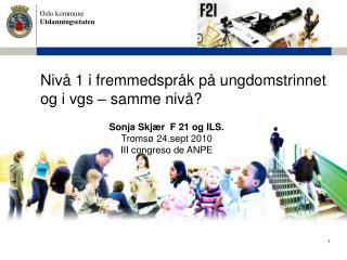 Nivå 1 i fremmedspråk på ungdomstrinnet og i vgs – samme nivå?