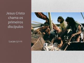 Jesus Cristo  chama  os  primeiros discípulos