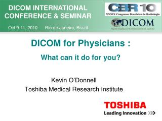 DICOM for Physicians : What can it do for you