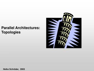 Parallel Architectures: Topologies