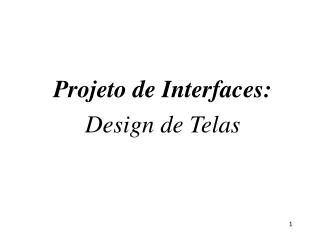Projeto de Interfaces: Design de Telas