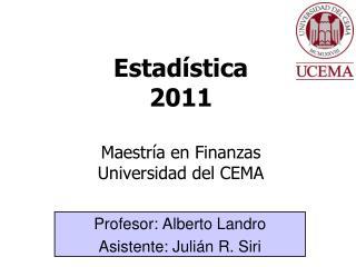 Estad�stica 2011 Maestr�a en Finanzas Universidad del CEMA