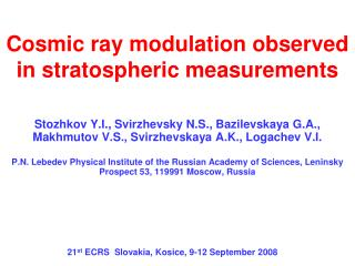 Cosmic ray modulation observed in stratospheric measurements