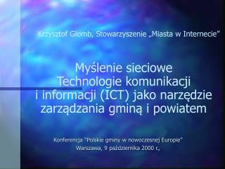 """Konferencja """"Polskie gminy w nowoczesnej Europie"""" Warszawa, 9 października 2000r.,"""