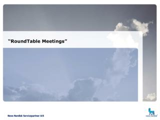 """RoundTable Meetings"""