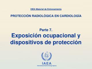 Parte 7. Exposici�n  ocupacional y  dispositivos de protecci�n