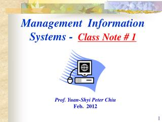 Management  Information Systems -  Class Note # 1