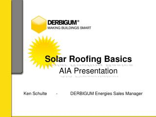 Solar Roofing Basics AIA Presentation