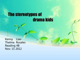 The stereotypes of                                 drama kids