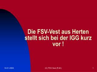 Die FSV-Vest aus Herten stellt sich bei der IGG kurz vor !
