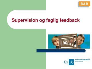 Supervision og faglig feedback