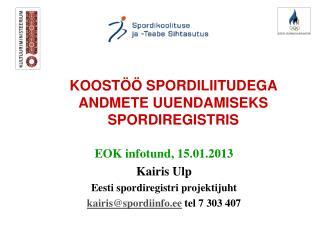 EOK infotund, 15.01.2013 Kairis Ulp Eesti spordiregistri projektijuht