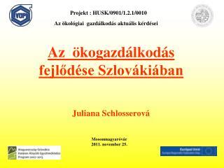 Az  ökogazdálkodás fejlődése Szlovákiában Juliana Schlosserová