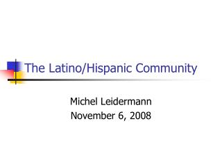 The Latino/Hispanic Community