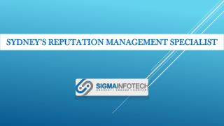 SYDNEY'S REPUTATION MANAGEMENT SPECIALISTS - SIGMA INFOTECH