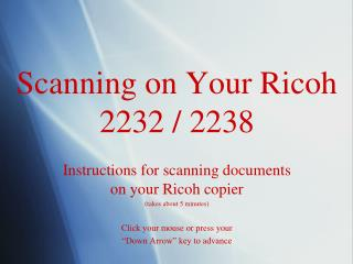 Scanning on Your Ricoh 2232 / 2238