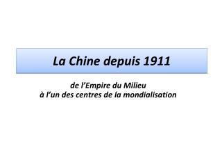 La Chine depuis 1911