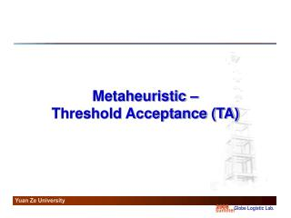 Metaheuristic –  Threshold Acceptance (TA)