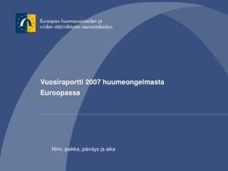 Vuosiraportti 2007 huumeongelmasta  Euroopassa