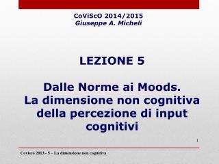 LEZIONE 5 Dalle Norme ai Moods. La dimensione non cognitiva della percezione di input cognitivi