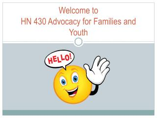 Welcome to  HN 430 Advocacy for Families and Youth