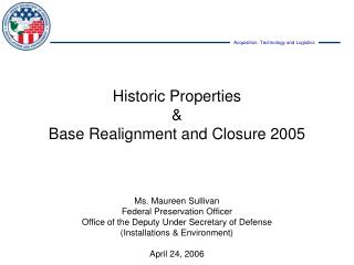 Ms. Maureen Sullivan Federal Preservation Officer Office of the Deputy Under Secretary of Defense Installations  Environ