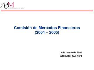 Comisión de Mercados Financieros (2004 – 2005)