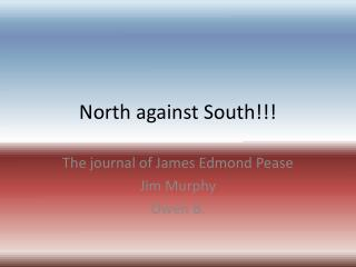 North against South!!!
