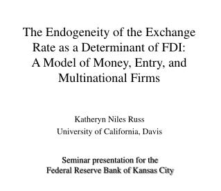 The Endogeneity of the Exchange Rate as a Determinant of FDI: A Model of Money, Entry, and Multinational Firms