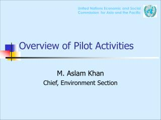 Overview of Pilot Activities