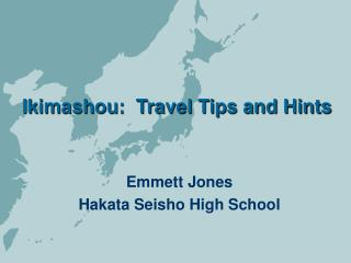 Ikimashou:  Travel Tips and Hints