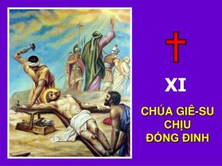 CHÚA GIÊ-SU                                CHỊU                            ĐÓNG ĐINH
