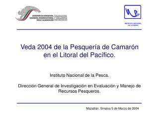 Veda 2004 de la Pesquería de Camarón  en el Litoral del Pacífico.