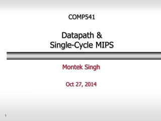 COMP541 Datapath  & Single-Cycle MIPS