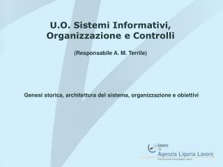 U.O. Sistemi Informativi,  Organizzazione e Controlli (Responsabile A. M. Terrile)