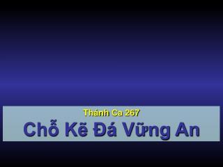 Thánh Ca  267 Chỗ Kẽ Đá Vững An